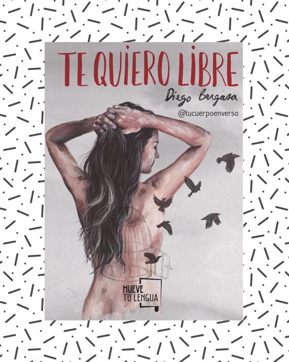 Te Quiero Libre Diego Bergasa