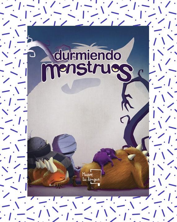 Resultado de imagen de DURMIENDO MONSTRUOS MUEVE TU LENGUA