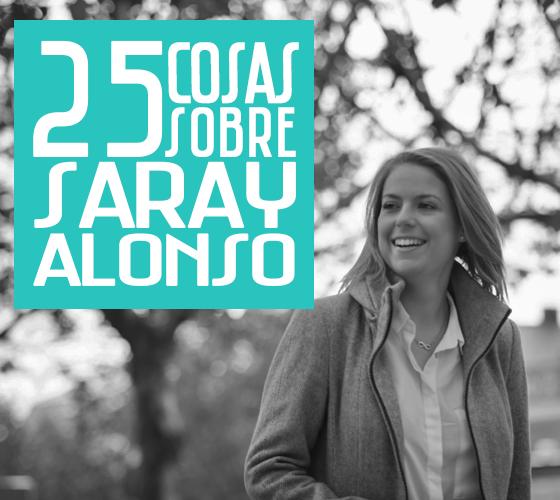 25 COSAS SOBRE SARAY ALONSO