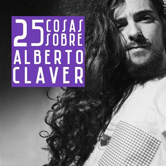 25 COSAS SOBRE ALBERTO CLAVER