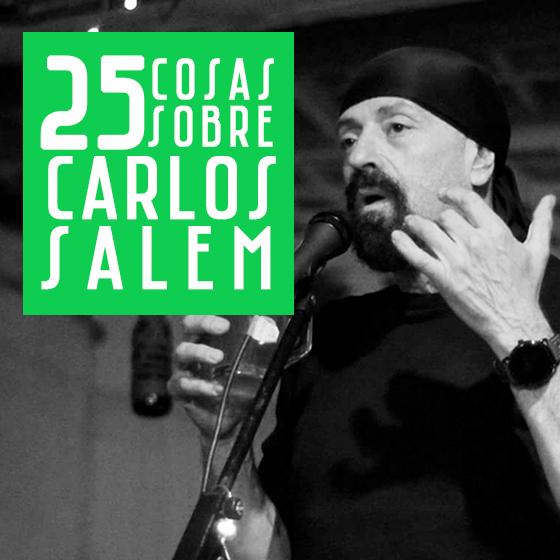 25 COSAS SOBRE CARLOS SALEM