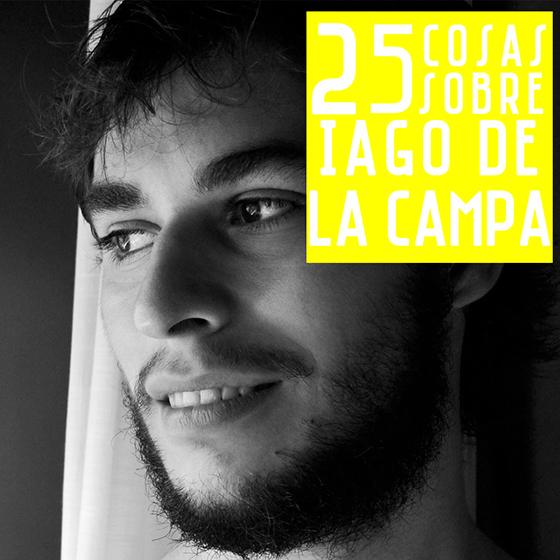 25 COSAS SOBRE IAGO DE LA CAMPA