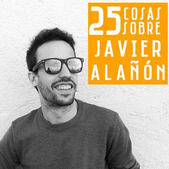 25 COSAS SOBRE JAVIER ALAÑÓN