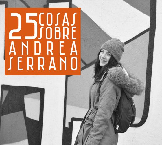 25 COSAS SOBRE ANDREA SERRANO
