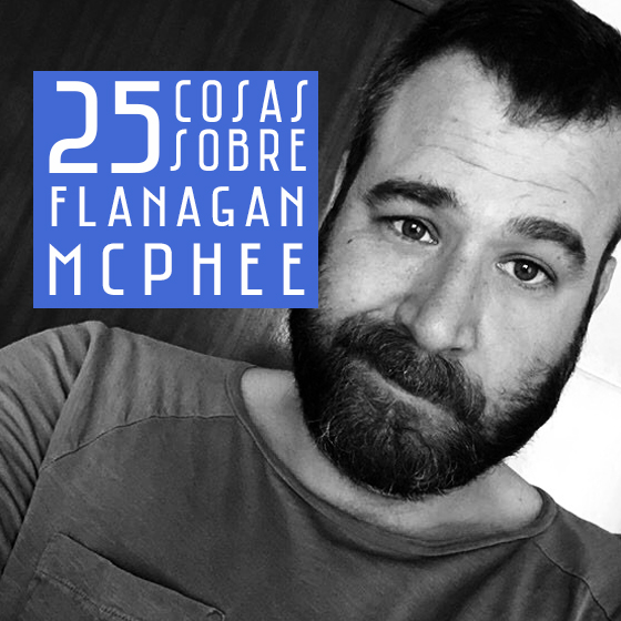 25 COSAS SOBRE FLANAGAN MCPHEE